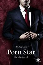Couverture du livre « Dark desires t.1 ; porn star » de Zara Cox aux éditions Milady