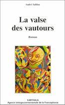 Couverture du livre « La valse des vautours » de Andre Salifou aux éditions Karthala