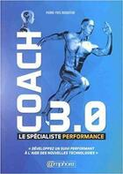Couverture du livre « Coach 3.0 ; le spécialiste performance ; développez un suivi performant à l'aide des nouvelles technologies » de Pierre-Yves Roquefere aux éditions Amphora