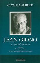 Couverture du livre « Jean Giono, le grand western ; pour saluer Giono » de Olympia Alberti aux éditions La Simarre