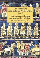 Couverture du livre « Une archeologie des peuples du proche-orient t1 » de Jean-Louis Huot aux éditions Errance