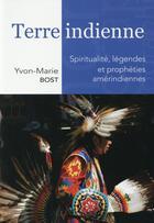 Couverture du livre « Terre indienne » de Yvon-Marie Bost aux éditions Anovi