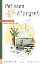 Couverture du livre « Poisson d'argent » de Sylvie Deshors et Monike Czarnecki aux éditions Rue Du Monde