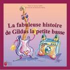 Couverture du livre « La fabuleuse histoire de Gildas la petite basse » de V. Mattin et Rodolphe Hartig aux éditions Laura Mare