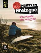 Couverture du livre « 24 heures ; en Bretagne ; FLE ; A1 » de Collectif aux éditions La Maison Des Langues