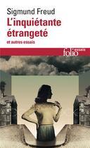 Couverture du livre « L'Inquietante Etrangete Et Autres Essais » de Sigmund Freud aux éditions Gallimard