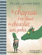 Couverture du livre « Le chapeau trop chaud du chevalier sans poches » de Christian Oster et Thomas Baas aux éditions Gallimard-jeunesse