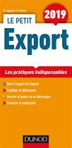 Couverture du livre « Le petit export ; les pratiques indispensables (édition 2019) » de Ghislaine Legrand et Hubert Martini aux éditions Dunod