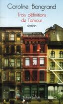 Couverture du livre « Trois définitions de l'amour » de Caroline Bongrand aux éditions Robert Laffont