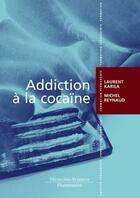 Couverture du livre « Addiction à la cocaïne » de Michel Reynaud et Laurent Karila aux éditions Medecine Sciences Publications