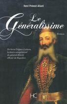 Couverture du livre « Le généralissime » de Henri Prevost-Allard aux éditions Herve Chopin