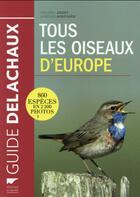 Couverture du livre « Tous les oiseaux d'Europe » de Frederic Jiguet et Aurelien Audevard aux éditions Delachaux & Niestle