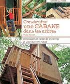 Couverture du livre « Construire une cabane dans les arbres ; guide complet : modèles, principes de construction, plans » de Philip Schmidt aux éditions Massin