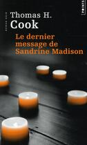 Couverture du livre « Le dernier message de Sandrine Madison » de Thomas H. Cook aux éditions Points
