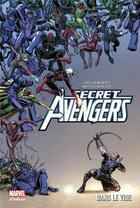 Couverture du livre « Secret Avengers T.2 ; dans le vide » de Rick Remender et Matteo Scalera aux éditions Panini