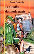 Couverture du livre « Le gouffre des hurlements » de Bruno Bouteville aux éditions Liv'editions