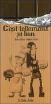 Couverture du livre « C'est tellement si bon » de Melisou et Nicolet aux éditions Le Lutin Malin