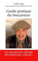 Couverture du livre « Guide pratique du brocanteur » de Eric Ledru et Gilles Naja aux éditions Spm Lettrage
