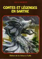 Couverture du livre « Contes et légendes en Sarthe » de Guy Herve aux éditions Guy Herve