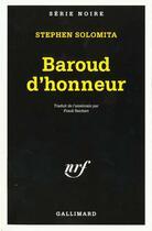 Couverture du livre « Baroud D'Honneur » de Stephen Solomita aux éditions Gallimard