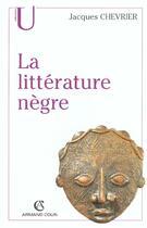 Couverture du livre « La litterature negre » de Jacques Chevrier aux éditions Armand Colin