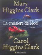 Couverture du livre « La croisière de noël » de Mary Higgins Clark et Carol Higgins Clark aux éditions Albin Michel