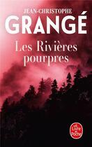 Couverture du livre « Les rivières pourpres » de Jean-Christophe Grange aux éditions Lgf