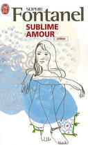Couverture du livre « Sublime amour » de Sophie Fontanel aux éditions J'ai Lu