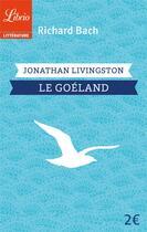 Couverture du livre « Jonathan Livingston, le goéland » de Richard Bach aux éditions J'ai Lu