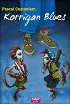 Couverture du livre « Korrigan blues » de Pascal Caotanlem aux éditions Oskar