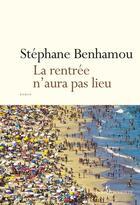Couverture du livre « La rentrée n'aura pas lieu » de Stephane Benhamou aux éditions Don Quichotte