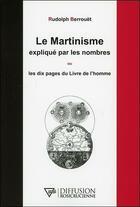 Couverture du livre « Le martinisme expliqué par les nombres ou les dix pages du livre de l'homme » de Rudolph Berrouet aux éditions Diffusion Rosicrucienne
