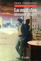 Couverture du livre « La nuit des blouses grises » de Jean Contrucci aux éditions Lattes