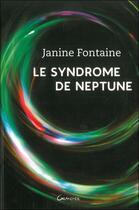 Couverture du livre « Le syndrôme de Neptune » de Janine Fontaine aux éditions Grancher
