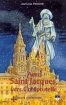 Couverture du livre « Avec Saint Jacques vers Compostelle » de Jean-Louis Picoche aux éditions Elor