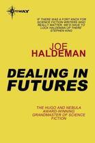 Couverture du livre « Dealing in Futures » de Joe Haldeman aux éditions Orion Digital