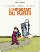 Couverture du livre « Une épatante aventure de Jules T.1 ; l'imparfait du futur » de Emile Bravo aux éditions Dargaud