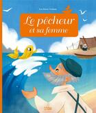 Couverture du livre « Le pêcheur et sa femme » de Anne Royer et Christelle Galloux aux éditions Lito