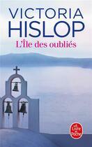 Couverture du livre « L'île des oubliés » de Victoria Hislop aux éditions Lgf