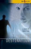 Couverture du livre « Fatale Destination » de Laurie Breton aux éditions Harlequin