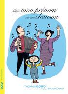 Couverture du livre « Même mon prénom est une chanson » de Thomas Scotto et Walter Glassof aux éditions Actes Sud Junior