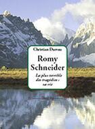 Couverture du livre « Romy Schneider, la plus terrible des tragédies : sa vie » de Christian Dureau aux éditions Dualpha