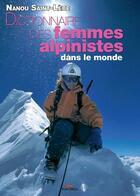 Couverture du livre « Dictionnaire des femmes alpinistes » de Nanou Saint-Lebe aux éditions Pimientos