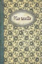 Couverture du livre « Mes recettes, carnet vierge » de Collectif aux éditions Les Cuisinieres