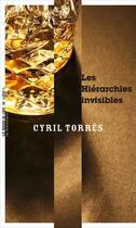 Couverture du livre « Les hiérarchies invisibles » de Cyril Torres aux éditions La Manufacture De Livres