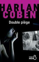 Couverture du livre « Double piège » de Harlan Coben aux éditions Belfond