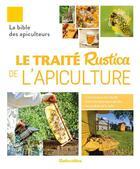 Couverture du livre « Le traité Rustica de l'apiculture » de Henri Clement et Roch Domerego aux éditions Rustica