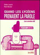 Couverture du livre « Quand les lycéens prenaient la parole » de Didier Leschi et Robi Morder aux éditions Syllepse