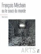 Couverture du livre « François Méchain ou le souci du monde » de Michel Guerin aux éditions Pu De Provence