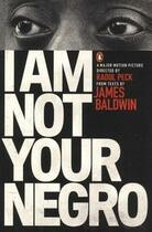 Couverture du livre « I am not your negro » de James Baldwin aux éditions Adult Pbs